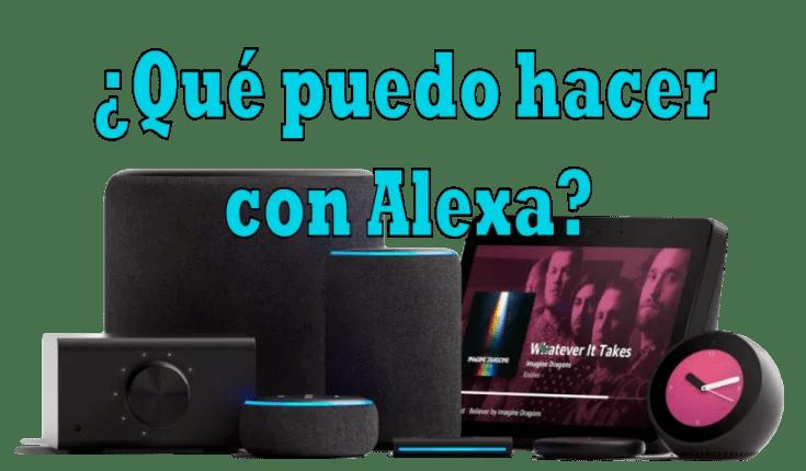 ¿Qué puedo hacer con Alexa? (Amazon Echo)