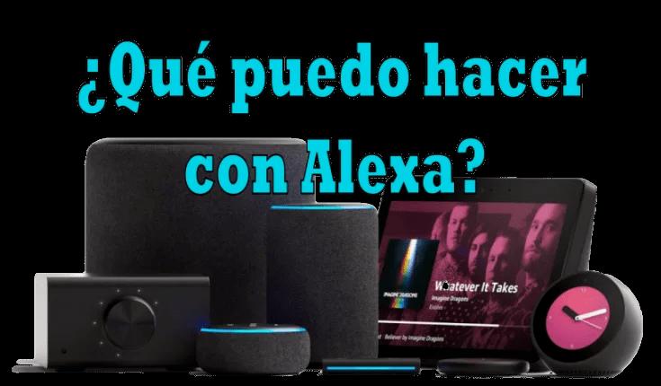 Qué puedo hacer con Amazon Echo Alexa