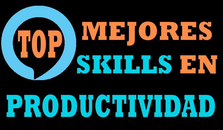 top mejores skills productividad